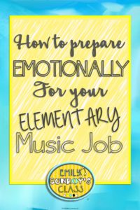 how to emotionally prepare for your elementary music job